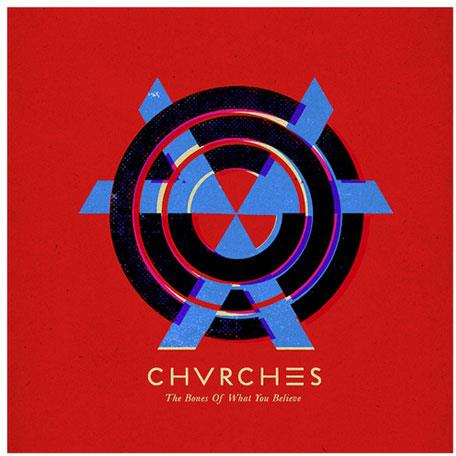 Chvrches - Bones Of What You Believe - 15 Tacks