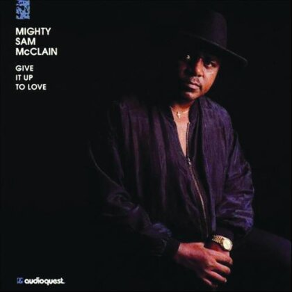 Mighty Sam McClain - Give It Up To Love (Hybrid SACD)
