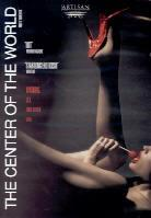 The center of the world (Unrated)