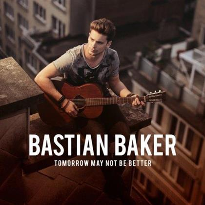 Bastian Baker - Tomorrow May Not Be Better (Limited Edition, 2 CDs)
