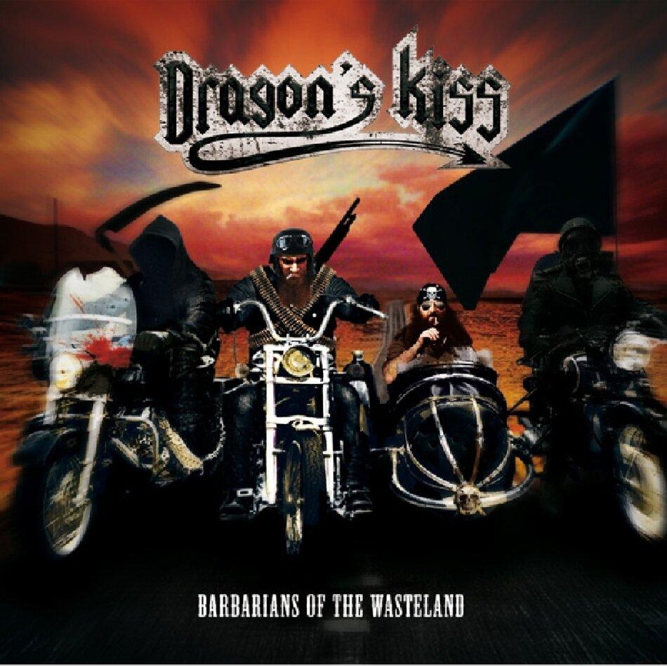 Dragon's Kiss - Barbarians Of The Wastela