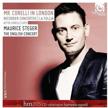 Arcangelo Corelli (1653-1713), Laurence Cummings, Maurice Steger & English Concert - Mr. Corelli in London - Recorder Concertos After Corelli Sonata op.5, La Follia - inklusive Harmonia Mundi CD Catalogue 2015