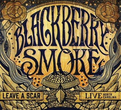 Blackberry Smoke - Leave A Scar: Live In North Carolina (2 CDs)