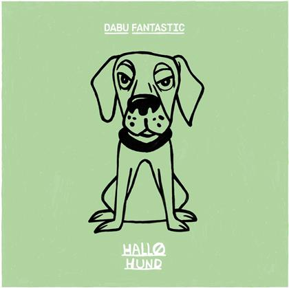 Dabu Fantastic - Hallo Hund (2 LPs + Digital Copy)