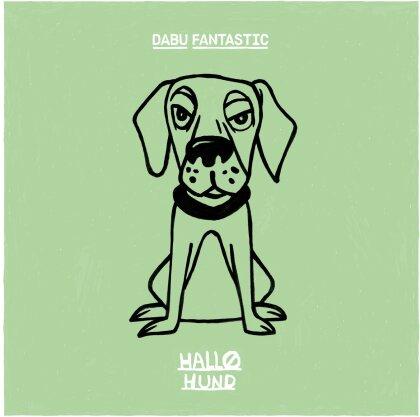 Dabu Fantastic - Hallo Hund