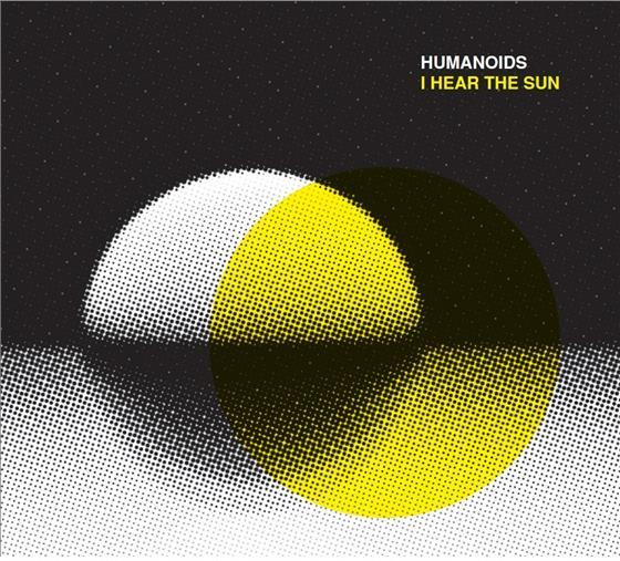 Humanoids - I Hear The Sun