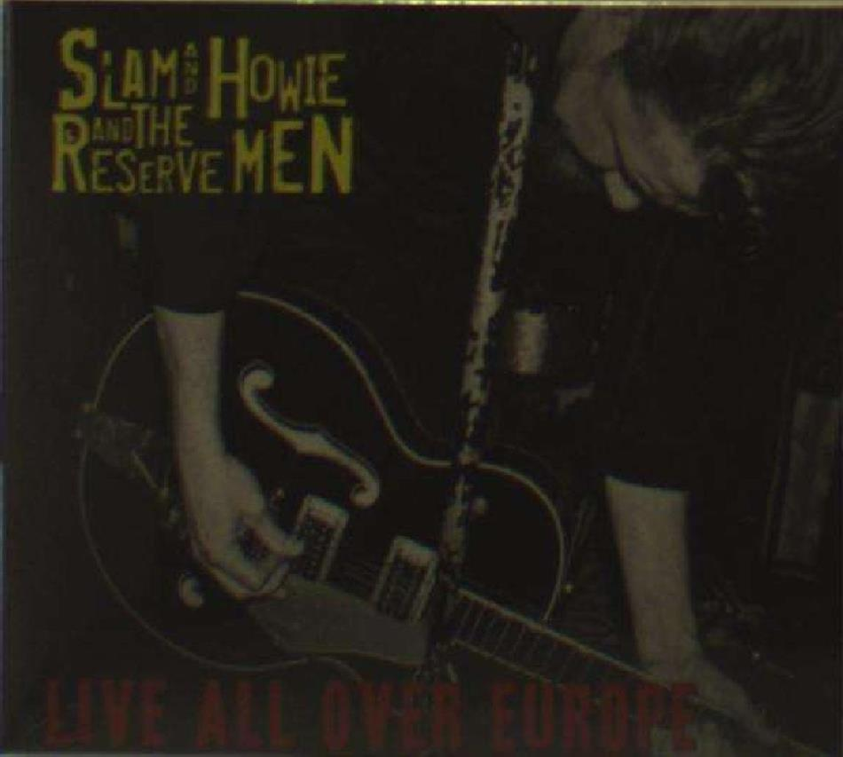 Slam & Howie And The Reserve Men - Live All Over Europe