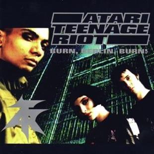 Atari Teenage Riot - Burn Berlin Burn (LP)