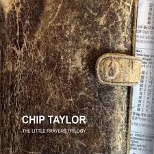 Chip Taylor - Little Prayers Trilogy (3 CDs)