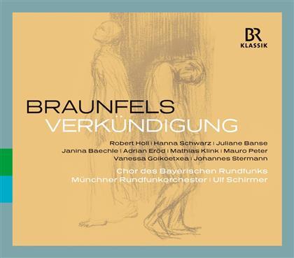 Walter Braunfels (1882 -1954), Ulf Schirmer, Juliane Banse, Janina Baechle, Hanna Schwarz, … - Verkuendigung (2 CDs)