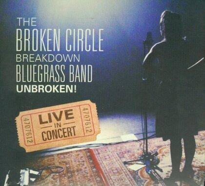 Broken Circle Breakdown Bluegrass Band - Unbroken! Live In Concert (Digipack)