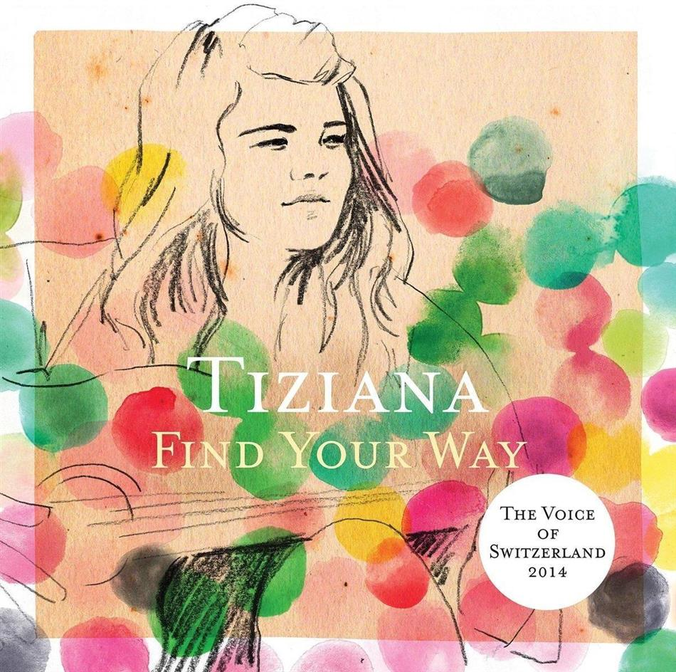 Tiziana (The Voice Of Switzerland) - Find Your Way