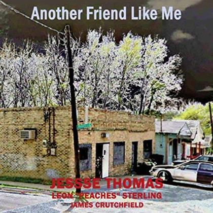 Jesse Thomas, Peaches & James Crutchfield - Another Friend Like Me