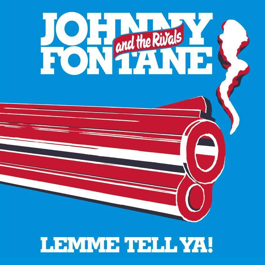 Johnny Fontane And The Rivals - Lemme Tell Ya!