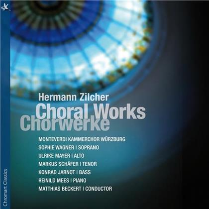Hermann Zilcher 1881-1948, Matthias Beckert, Sophie Wagner, Ulrike Mayer, Markus Schäfer, … - Choral Works - Chorwerke
