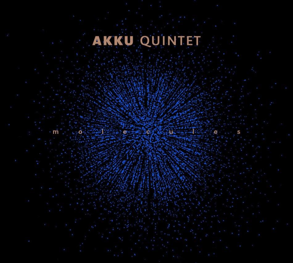 Akku Quintet - Molecules
