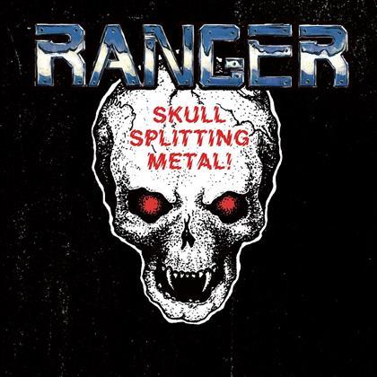 Ranger - Skull Splitting Metal