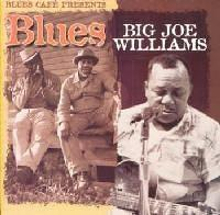 Big Joe Williams - Blues Cafe Presents Big Joe Williams