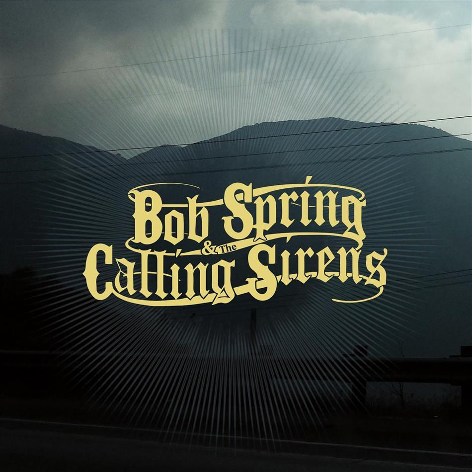 Bob Spring & The Calling Sirens - ---