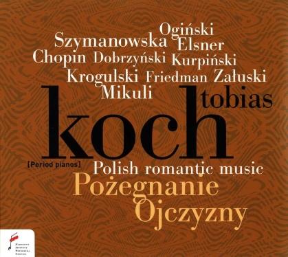 Michal Kleofas Oginski, Karol Szymanowski (1882-1937), Elsner, Frédéric Chopin (1810-1849), Ignacy Feliks Dobrzynski (1807-1984), … - Polish Romantic Music - Pozegnanie Ojczyzny
