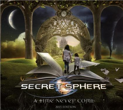 Secret Sphere - Time Never Come (2015 Edition)