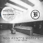 Blasterkorps - Nos Annees Mortes (2 CDs)