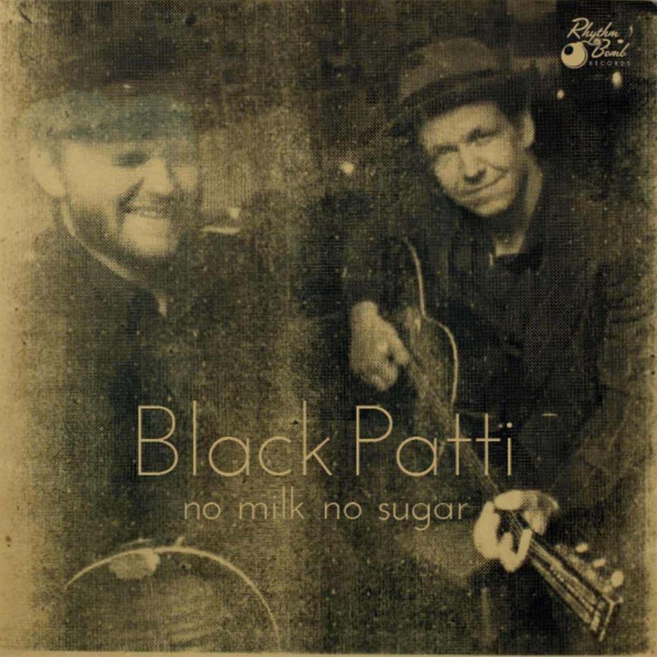 Black Patti - No Milk No Sugar (LP)