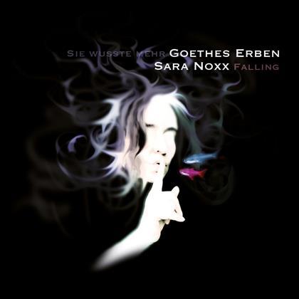 """Sara Noxx & Erben Goethes - Falling - Sie Wusste Mehr (12"""" Maxi)"""