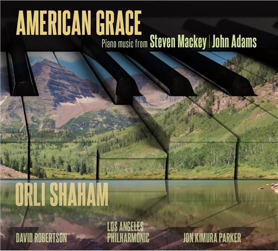 David Robertson, Jon Kimura Parker, Steven Mackey (*1956), John Adams (1735-1826), Orli Shaham, … - American Grace - Piano Music From Steven Mackey / John Adams