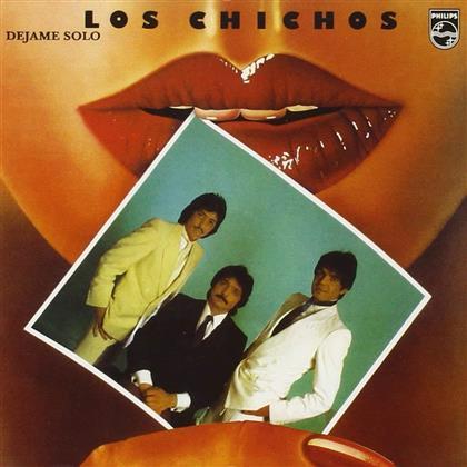 Los Chichos - Dejame Solo (Remastered)