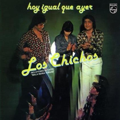 Los Chichos - Hoy Igual Que (Remastered)