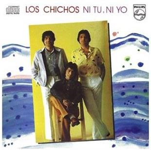 Los Chichos - Ni Tu Ni Yo (Remastered)