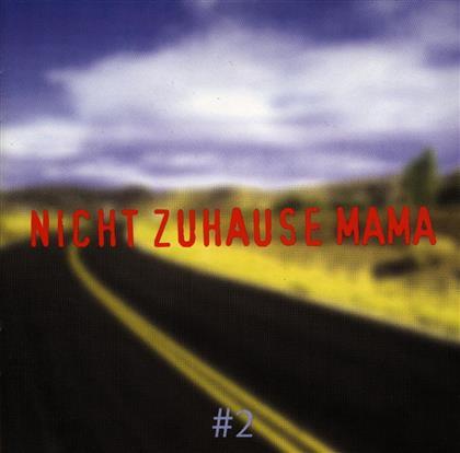 Nicht Zuhause Mama - Various