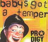 Prodigy - Baby's got a temper (Single)