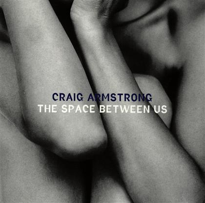 Craig Armstrong - Space Between Us