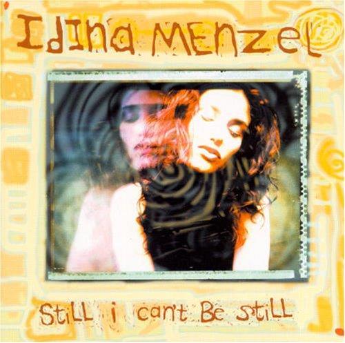 Idina Menzel - Still I Can't Be Still