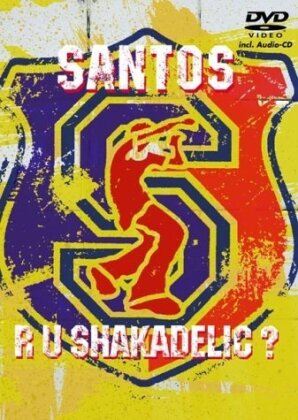 Santos - Are U Shakadelic?