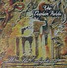 Elysian Fields - We...The Enlightened