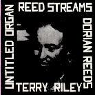 Terry Riley - Reed Streams