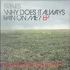 Travis - Why Does It Always Rain - Mini