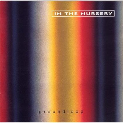 In The Nursery - Groundloop