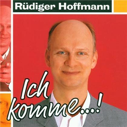 Rüdiger Hoffmann - Ich Komme