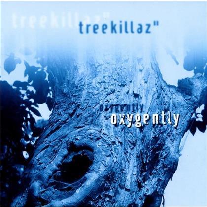 Treekillaz - Oxygently