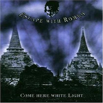Escape With Romeo - Come Here White Light