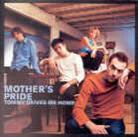 Mothers Pride - Tommy Drives Me Home