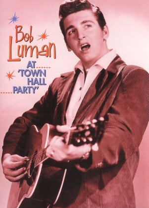 Bob Luman - At town hall party (s/w)