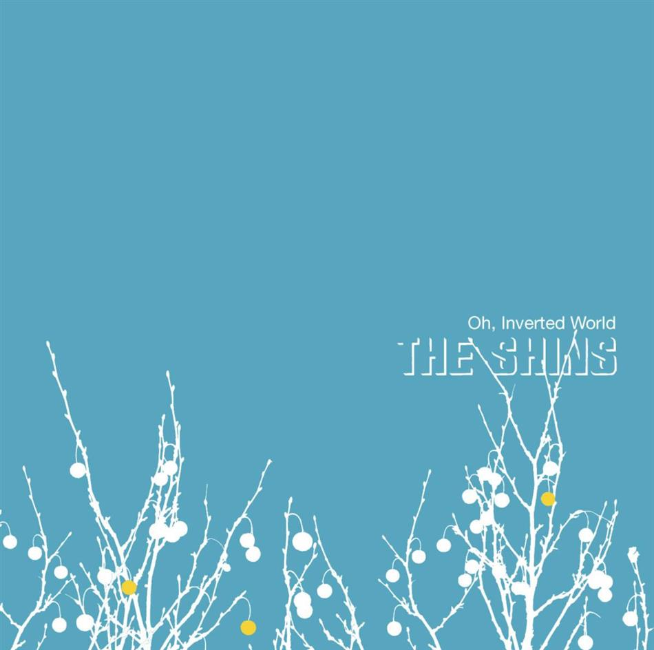The Shins - Oh, Inverted World