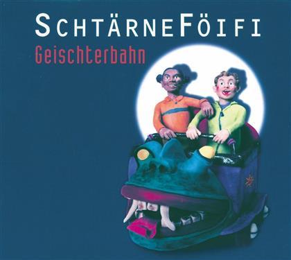 Schtärneföifi - Geischterbahn