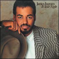 James Ingram - It's Your Night