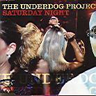 The Underdog Project - Saturday Night